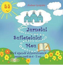 Jurnalul sufleţelului meu. Mică agendă duhovnicească pentru copiii de 6-11 ani (CARTE)