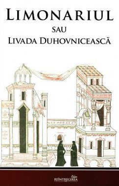 Limonariul sau livada duhovnicească - Ioan Moshu (CARTE)
