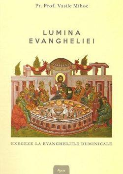 Lumina Evangheliei - Pr. Prof. Vasile Mihoc (CARTE)