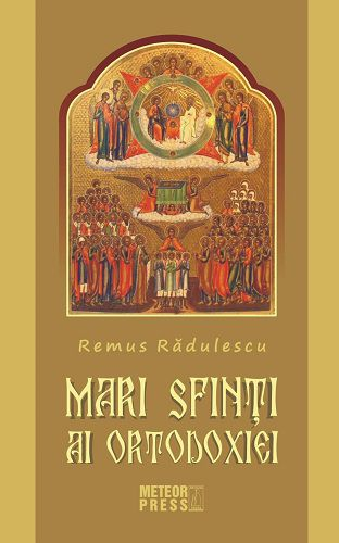 Mari sfinţi ai ortodoxiei