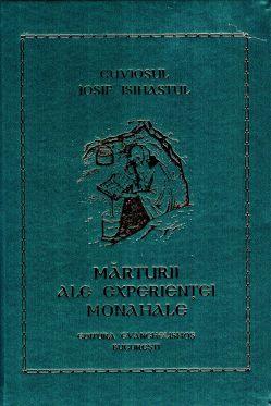 Mărturii ale experienței monahale - Cuviosul Iosif Isihastul (CARTE)