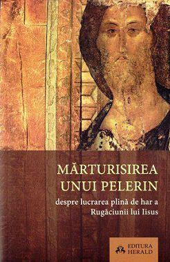 Marturisirea unui pelerin despre lucrarea plina de har a Rugaciunii lui Iisus