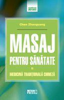 Masaj pentru sănătate. Medicină tradiţională chineză