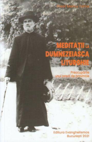Meditatii la Dumnezeiasca Liturghie - Marcu Toma (CARTE)