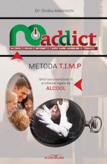 Metoda T.I.M.P. Ghid neconvențional în probleme legate de alcool - dr. Ovidiu Alexinschi (CARTE)