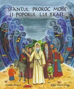 Sfantul Proroc Moise si poporul lui Israel