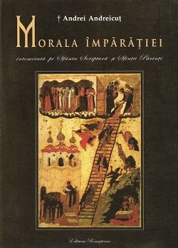 Morala Imparatiei intemeiata pe Sfanta Scriptura si Sfintii Parinti