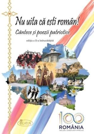 Nu uita ca esti roman! Cantece si poezii patriotice (CARTE - ediție îmbunătățită CENTENAR)