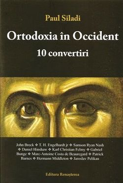 Ortodoxia in Occident. 10 convertiri