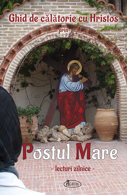 Ghid de călătorie cu Hristos  prin Postul Mare – lecturi zilnice–