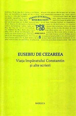 PSB 8 - Viata imparatului Constantin si alte scrieri;  Mormantul Sfant s.a.