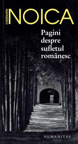 Pagini despre sufletul românesc - Constantin Noica (CARTE)