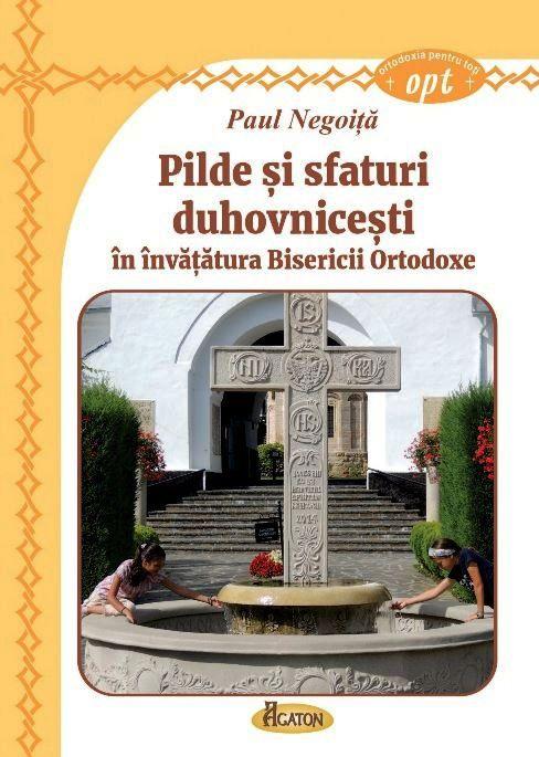 Pilde și sfaturi duhovnicești în învățătura Bisericii Ortodoxe