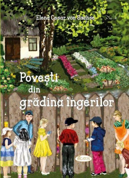 Poveşti din grădina îngerilor - Elena Cesar von Sachse (CARTE)