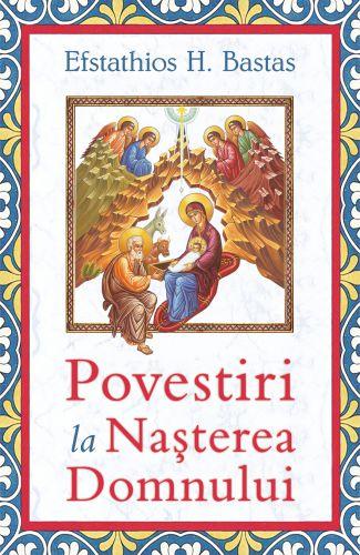 Povestiri la Naşterea Domnului - Efstathios Bastas (CARTE)