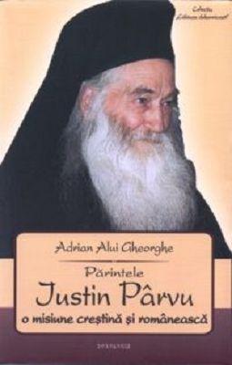 Parintele Iustin Parvu: o misiune crestina si romaneasca