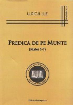 Predica de pe Munte (Matei 5, 7) - Ulrich Luz (CARTE)