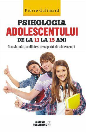 Psihologia adolescentului de la 11 la 15 ani  - Pierre Galimard (CARTE)