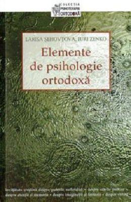 Elemente de psihologie ortodoxa - Larisa Sehovtova, Iuri Zenko (CARTE)