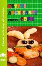 Reţete apetisante pentru copii - Elisabeta Iosefina Iorga (CARTE)