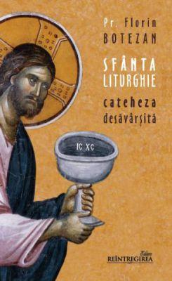 Sfânta Liturghie - cateheza desăvârşită