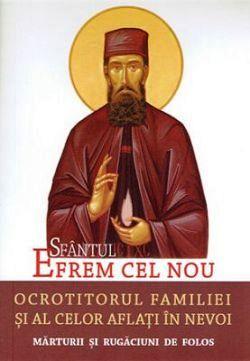 Sfantul Efrem cel Nou, ocrotitorul familiei si al celor aflati in nevoi