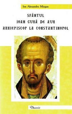 Sfantul Ioan Gura de Aur arhiepiscop la Constantinopol