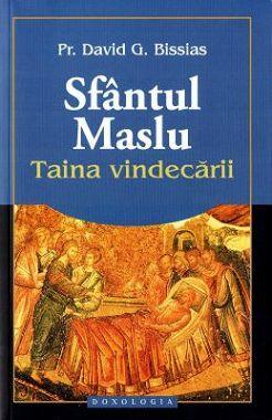 Sfântul Maslu - Taina vindecării, Pr. David G. Bissias (CARTE)
