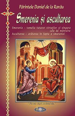 Smerenia si ascultarea - Parintele Daniel de la Rarau (CARTE)
