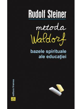 ¤ Metoda Waldorf. Bazele spirituale ale educației