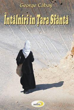 Intalniri in Tara Sfanta - George Cabas (CARTE)