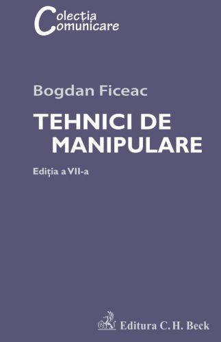 ¤ Tehnici de manipulare. Ediția VII