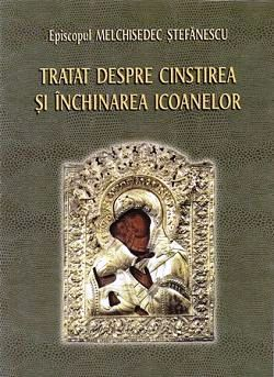 Tratat despre cinstirea si inchinarea icoanelor in Biserica Ortodoxa