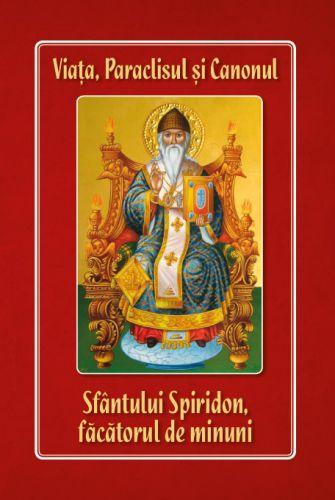 Sfântul Spiridon: Viața, Paraclisul și Canonul -   *** (CARTE)