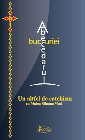 Nou la Editura Agaton: Abecedarul bucuriei. Un altfel de catehism cu Maica Siluana Vlad (CARTE)