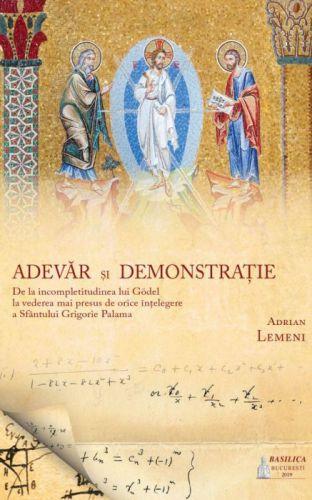 Adevăr și demonstrație - Adrian Lemeni (CARTE)