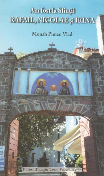 Am fost la Sfinții Rafail, Nicolae și Irina