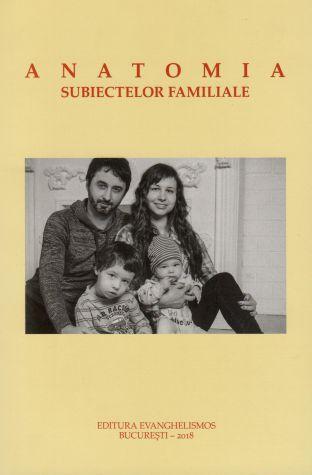 Anatomia subiectelor familiale -   *** (CARTE)