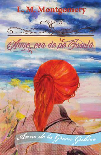 Anne, cea de pe Insulă vol. 3 - L.M. Montgomery (CARTE)