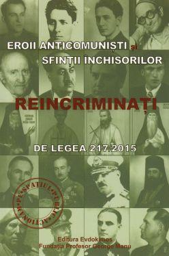 ¤ Eroii anticomuniști și sfinții închisorilor reincriminați prin legea 217/2015