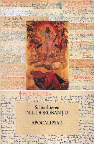 Apocalipsa 1 - Ieroschimonah Nil Dorobantu (CARTE)