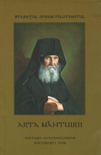 Arta mântuirii - Arhim. Efrem Filotheitul (CARTE)