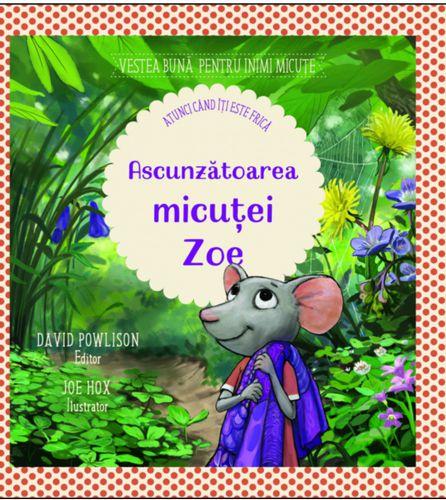 Ascunzătoarea micuței Zoe - David Powlison (CARTE)
