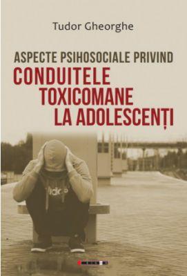 Aspecte psihosociale privind conduitele toxicomane la adolescenti