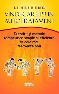 Vindecare prin autotratament. Exerciţii si metode terapeutice simple si eficiente în cele mai frecvente boli