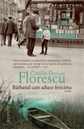 Bărbatul care aduce fericirea - Catalin Dorian Florescu (CARTE)