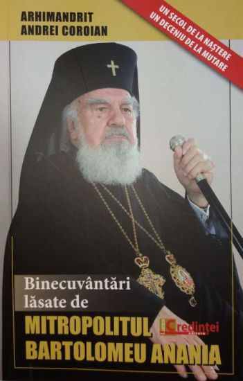 Binecuvântări lăsate de Mitropolitul Bartolomeu Anania