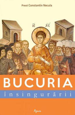 Bucuria însingurării - Pr. prof. dr. Constantin Necula (CĂRTI)