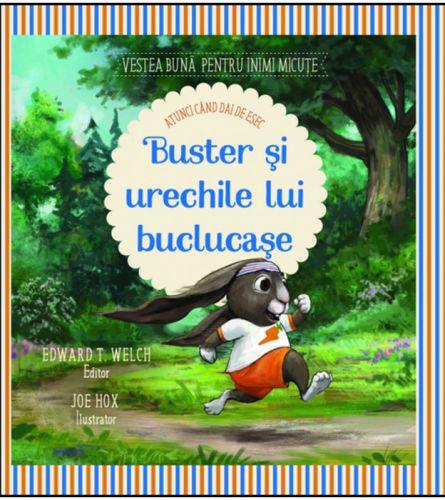 Buster și urechile lui buclucașe - Edward Welch (CARTE)