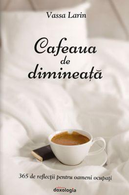 Cafeaua de dimineață - Vassa Larin (CARTE)